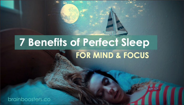 7 Benefits of Perfect Sleep for Mind and Focus! [Updated List 2020]